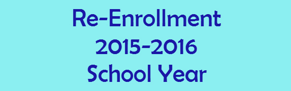 Re-Enrollment for the 2015-16 School Year